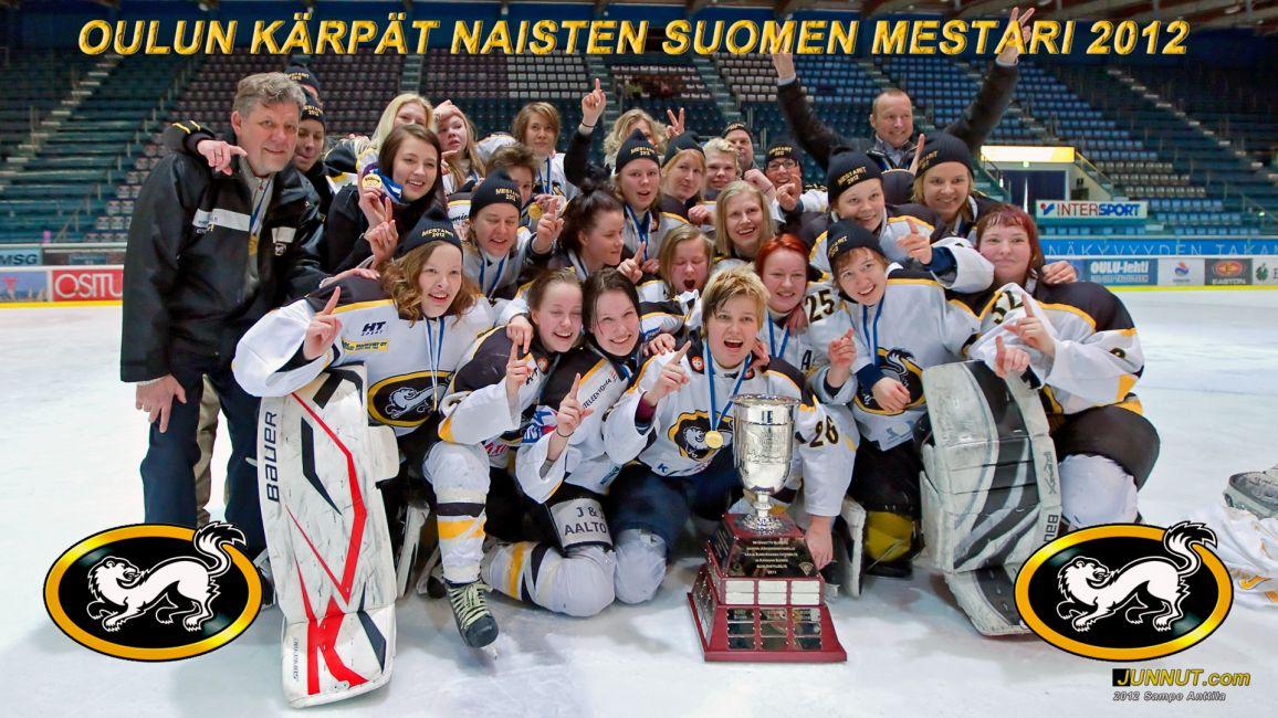 Oulun Kärpät, naisten Suomen Mestari 2012. 25.3.2012 JUNNUT.com
